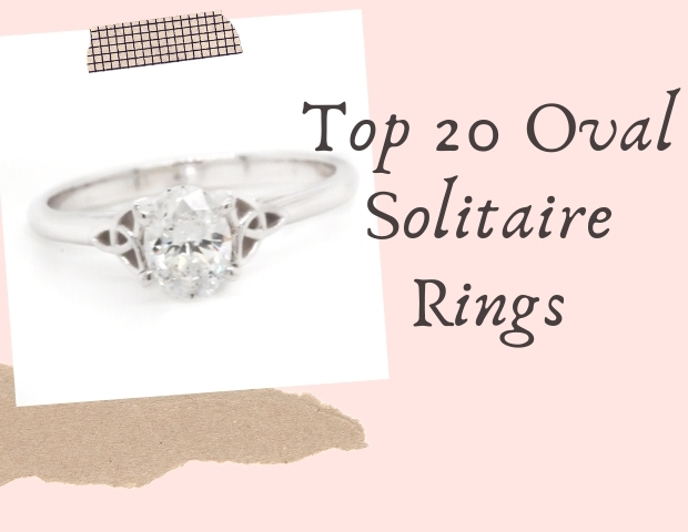Top 20 Oval Solitaires In Gear For Engagement Rings In 2021